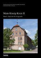 Kulturdenkmäler in Hessen: Main-Kinzig-Kreis, 2 Tle., Waltraud Friedrich