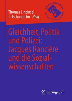 Kulturelle Figurationen: Artefakte, Praktiken, Fiktionen: Gleichheit, Politik und Polizei: Jacques Rancière und die Sozialwissenschaften