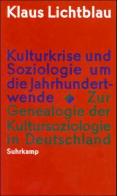 Kulturkrise und Soziologie um die Jahrhundertwende, Klaus Lichtblau