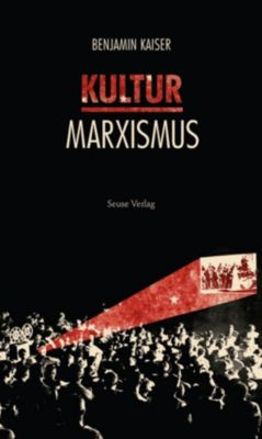 Kulturmarxismus, Benjamin Kaiser