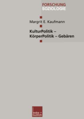 KulturPolitik - KörperPolitik - Gebären, Margit E. Kaufmann