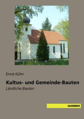 Kultus- und Gemeinde-Bauten, Ernst Kühn