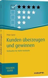 Kunden überzeugen und gewinnen - Peter Gerst |