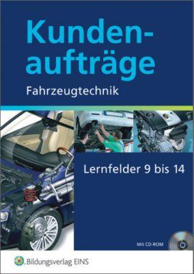 Kundenaufträge Fahrzeugtechnik, Lernfelder 9-14, m. CD-ROM zum Lehrbuch u. Demo-CD-ROM, Wilfried Staudt, Klaus Bierschenk