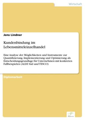 Kundenbindung im Lebensmitteleinzelhandel, Jens Lindner