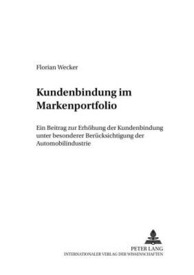 Kundenbindung im Markenportfolio, Florian Wecker