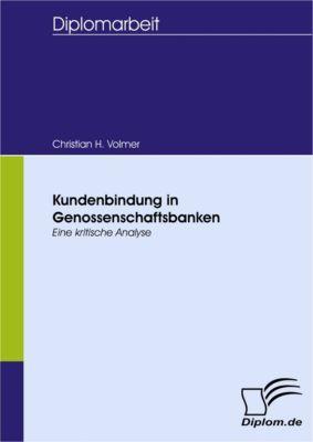 Kundenbindung in Genossenschaftsbanken, Christian H. Volmer