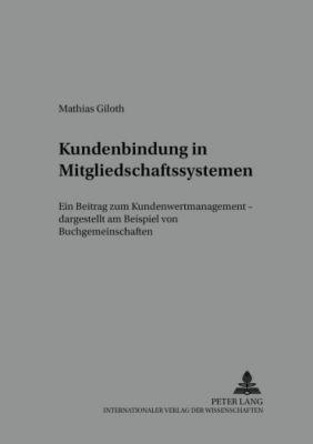 Kundenbindung in Mitgliedschaftssystemen, Mathias Giloth