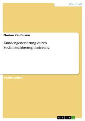 Kundengenerierung durch Suchmaschinenoptimierung, Florian Kaufmann