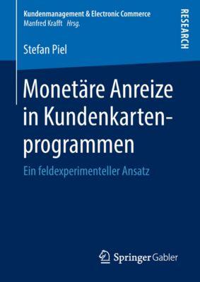 Kundenmanagement & Electronic Commerce: Monetäre Anreize in Kundenkartenprogrammen, Stefan Piel