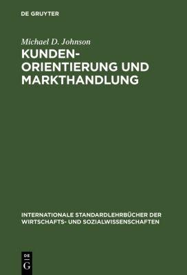 Kundenorientierung und Markthandlung, Michael D. Johnson