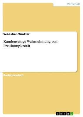 Kundenseitige Wahrnehmung von Preiskomplexität, Sebastian Winkler