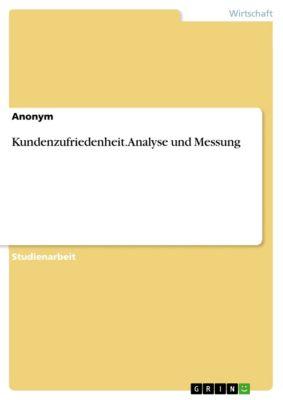 Kundenzufriedenheit. Analyse und Messung, Anonym