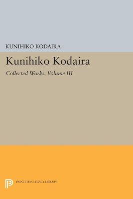 Kunihiko Kodaira, Volume III, Kunihiko Kodaira