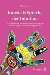 Kunst als Sprache der Intuition - Ulrike Hinrichs |