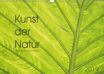 Kunst der Natur (Wandkalender 2019 DIN A3 quer), Sandra Eigenheer