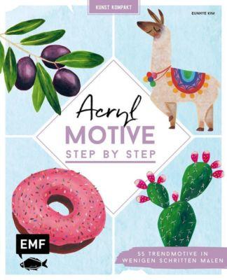 Kunst Kompakt: Acryl-Motive Step by Step - Eunhye Kim  