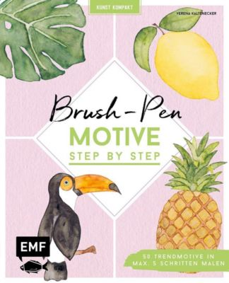 Kunst Kompakt: Brush-Pen-Motive Step by Step - Verena Kaltenecker |