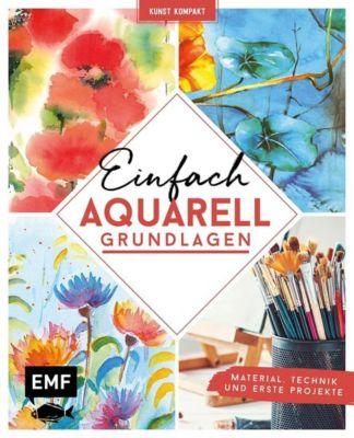 Kunst Kompakt: Einfach Aquarell - Das Grundlagenbuch
