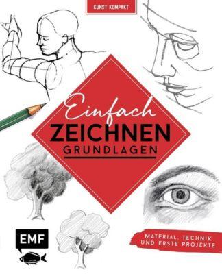 Kunst Kompakt: Einfach zeichnen - Das Grundlagenbuch - Edition Michael Fischer |