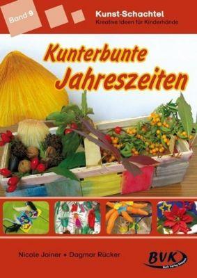 Kunst-Schachtel: Bd.9 Kunterbunte Jahreszeiten, Nicole Joiner, Dagmar Rücker