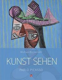 Kunst sehen - Pablo Picasso - Michael Bockemühl |