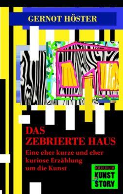 Kunst-Story: Das zebrierte Haus, Gernot Höster