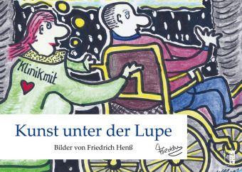 Kunst unter der Lupe, Friedrich Henß