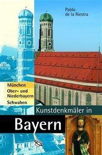 Kunstdenkmäler in Bayern: München, Ober- und Niederbayern, Schwaben, Pablo de la Riestra