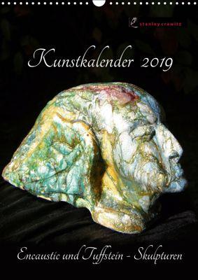 Kunstkalender 2019 - Encaustic und Tuffstein - Skulpturen (Wandkalender 2019 DIN A3 hoch), Stanley Crawitz