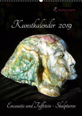 Kunstkalender 2019 - Encaustic und Tuffstein - Skulpturen (Wandkalender 2019 DIN A2 hoch), Stanley Crawitz