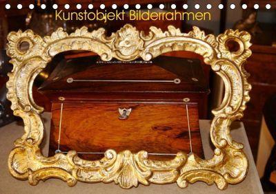 Kunstobjekt Bilderrahmen (Tischkalender 2019 DIN A5 quer), Günter Ruhm