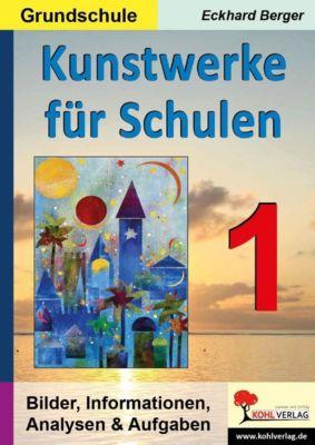 Kunstwerke für Schulen / Band 1 (Grundschule), Eckhard Berger