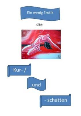 Kur- und -schatten - Gerhard Dilbeneit |