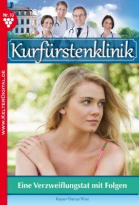 Kurfürstenklinik: Kurfürstenklinik 10 - Arztroman, Nina Kayser-Darius