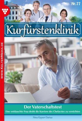 Kurfürstenklinik: Kurfürstenklinik 78 – Arztroman, Nina Kayser-Darius