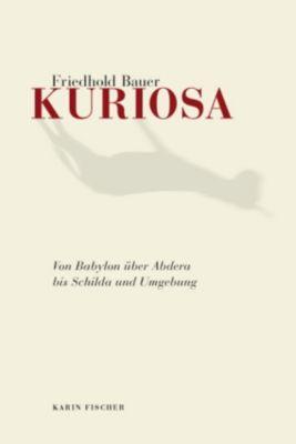Kuriosa, Friedhold Bauer