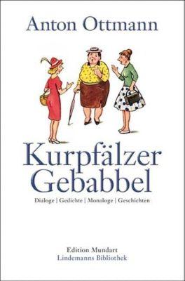 Kurpfälzer Gebabbel - Anton Ottmann pdf epub