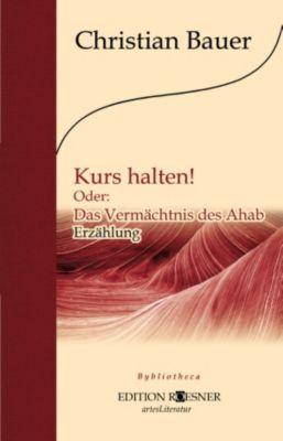 Kurs halten! Oder: Das Vermächtnis des Ahab., Christian Bauer