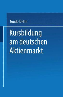 Kursbildung am deutschen Aktienmarkt, Guido Dette