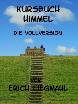 Kursbuch Himmel, Erich Liegmahl
