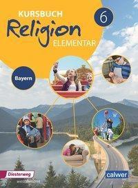 Kursbuch Religion Elementar, Ausgabe 2017 für Bayern: 6. Schuljahr, Schülerband