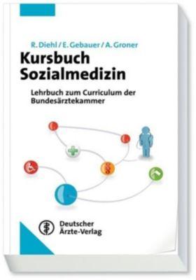 Kursbuch Sozialmedizin, Rainer Diehl, Erika Gebauer, Alfred Groner