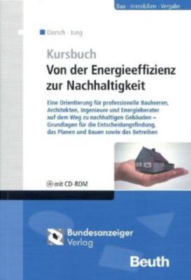 Kursbuch: Von der Energieeffizienz zur Nachhaltigkeit, m. CD-ROM, Lutz Dorsch, Ulrich Jung