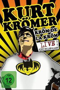 Kurt Krömer - Kröm De La Kröm, Kurt Krömer