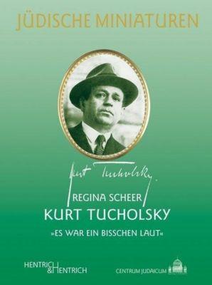 Kurt Tucholsky, Regina Scheer