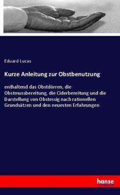 Kurze Anleitung zur Obstbenutzung, Eduard Lucas