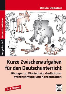 Kurze Zwischenaufgaben für den Deutschunterricht, 5./6. Klasse, Ursula Oppolzer