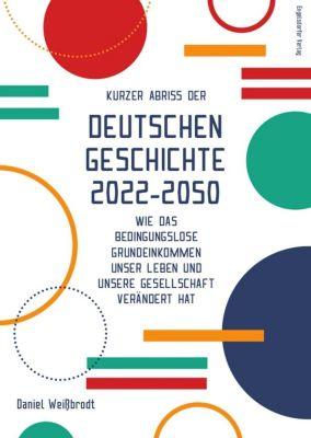Kurzer Abriss der deutschen Geschichte 2022-2050 - Daniel Weißbrodt pdf epub