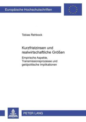 Kurzfristzinsen und realwirtschaftliche Größen, Tobias Rehbock